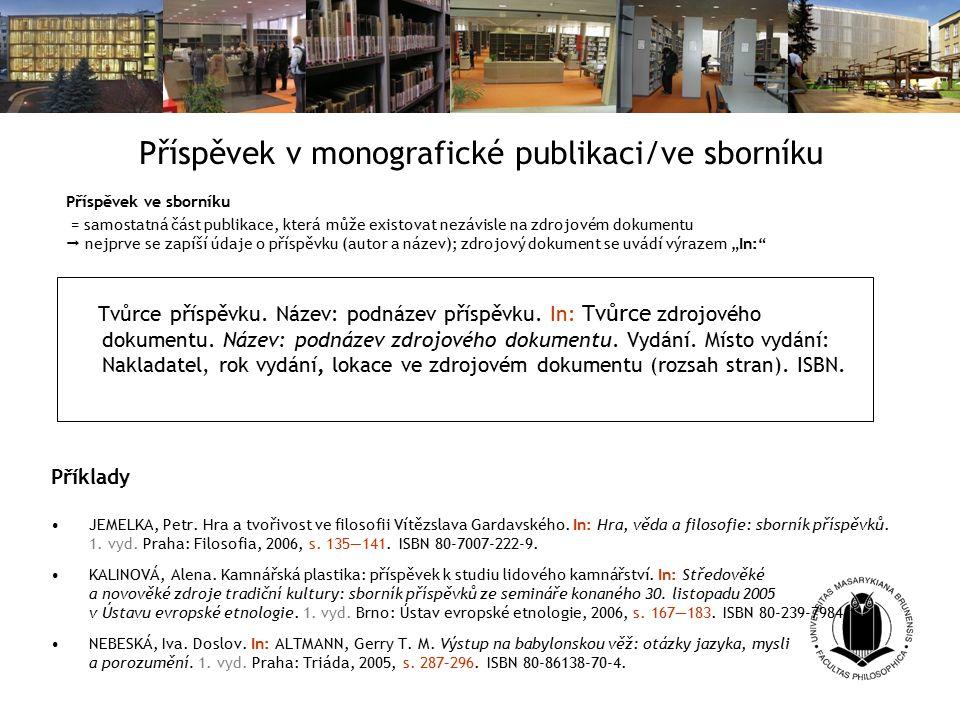 Příspěvek v monografické publikaci/ve sborníku Tvůrce příspěvku.