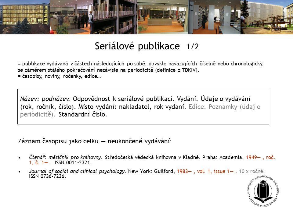 Seriálové publikace 1/2 Záznam časopisu jako celku — neukončené vydávání : Čtenář: měsíčník pro knihovny.