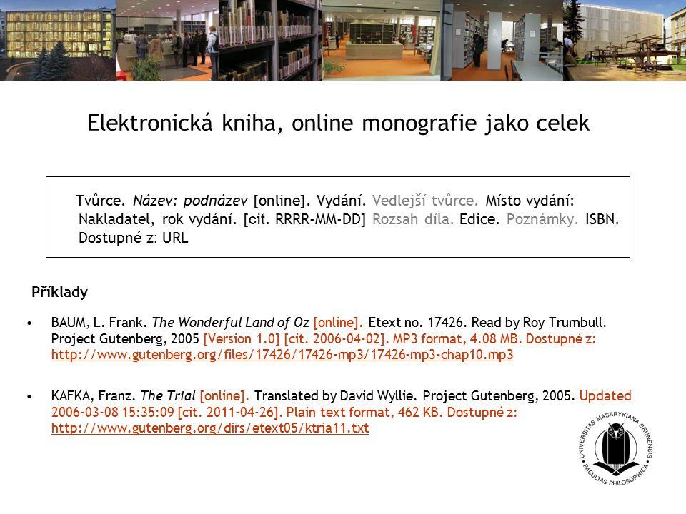Elektronická kniha, online monografie jako celek Tvůrce.