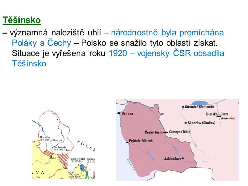 Těšínsko – významná naleziště uhlí – národnostně byla promíchána Poláky a Čechy – Polsko se snažilo tyto oblasti získat.