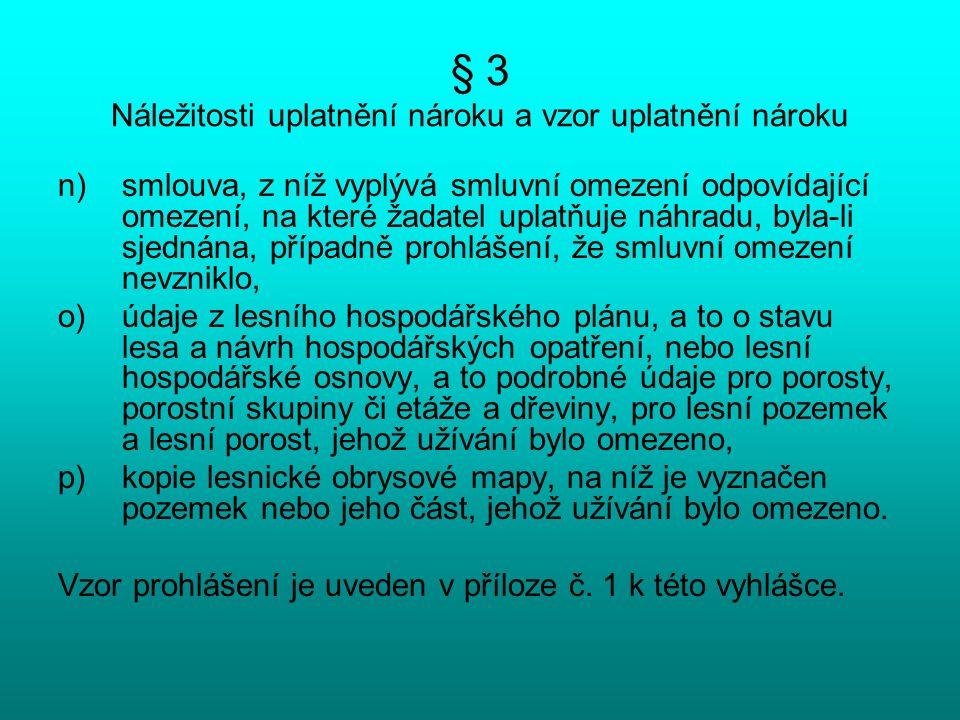 § 3 Náležitosti uplatnění nároku a vzor uplatnění nároku n)smlouva, z níž vyplývá smluvní omezení odpovídající omezení, na které žadatel uplatňuje náh