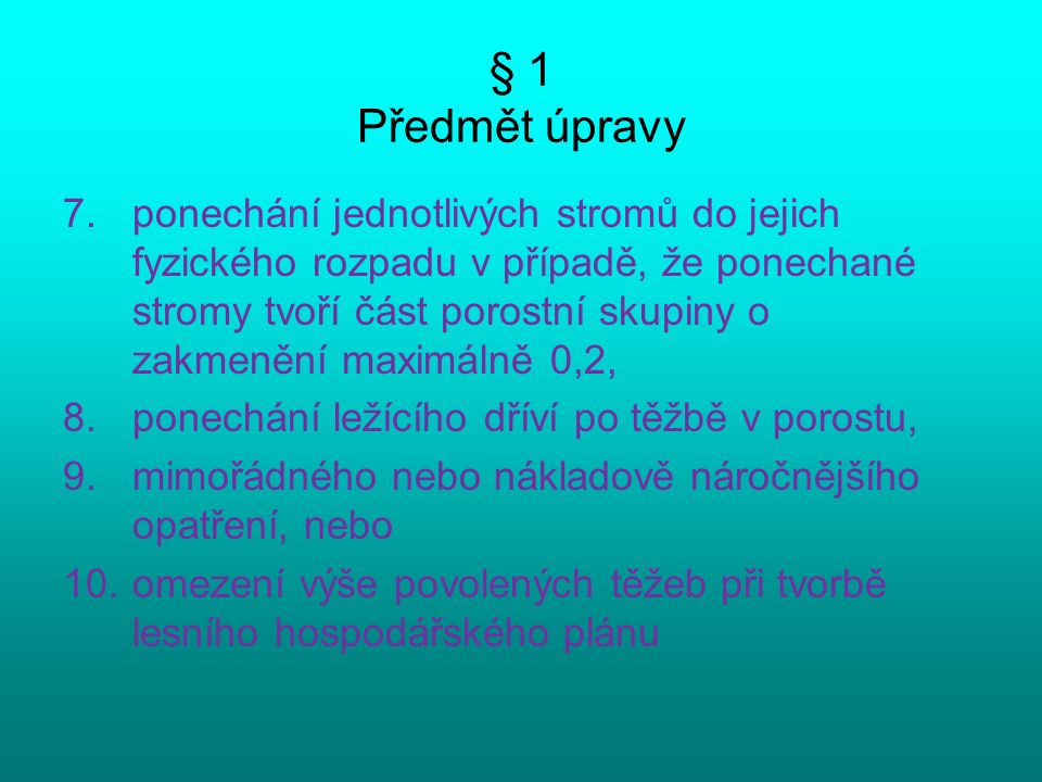 To, že vyhláška č.55/1999 Sb. nepokrývala v době tvorby vyhlášky MŽP č.