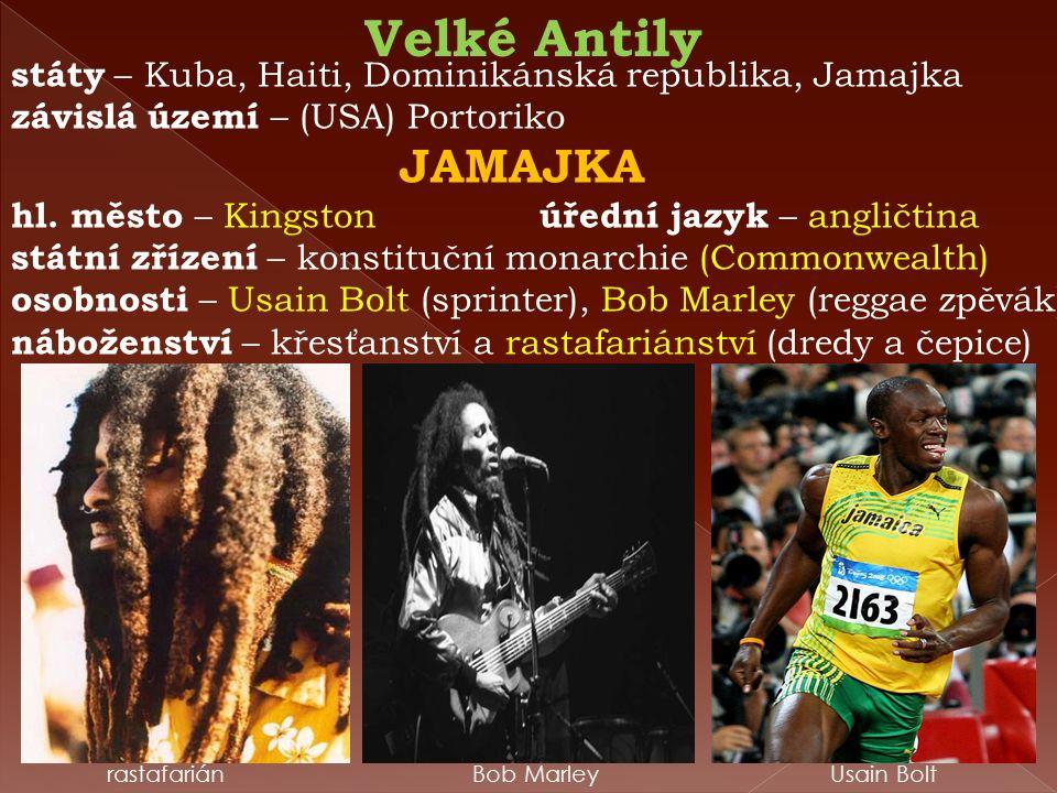 Velké Antily státy – Kuba, Haiti, Dominikánská republika, Jamajka závislá území – (USA) Portoriko JAMAJKA hl.