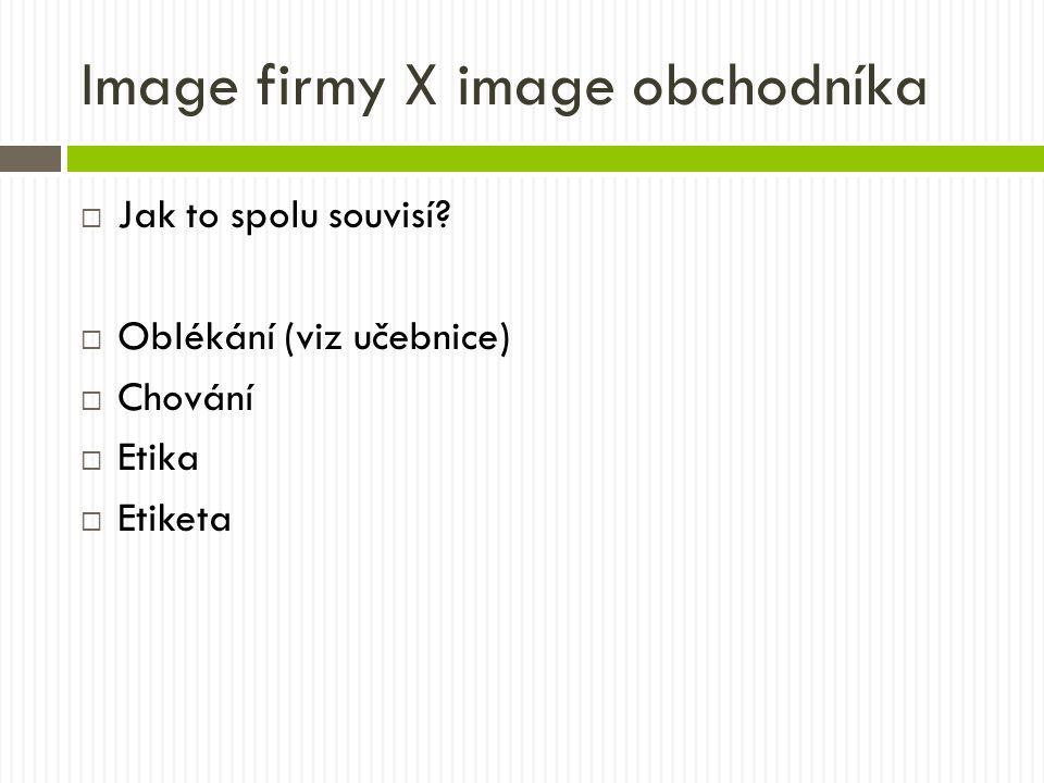Image firmy X image obchodníka  Jak to spolu souvisí.