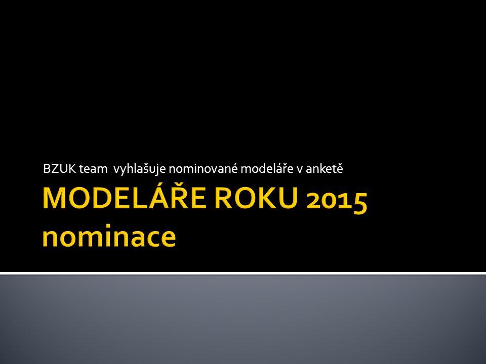 BZUK team vyhlašuje nominované modeláře v anketě
