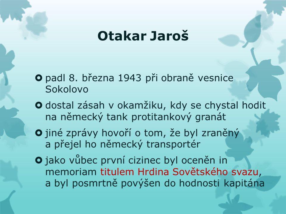 Otakar Jaroš  padl 8.