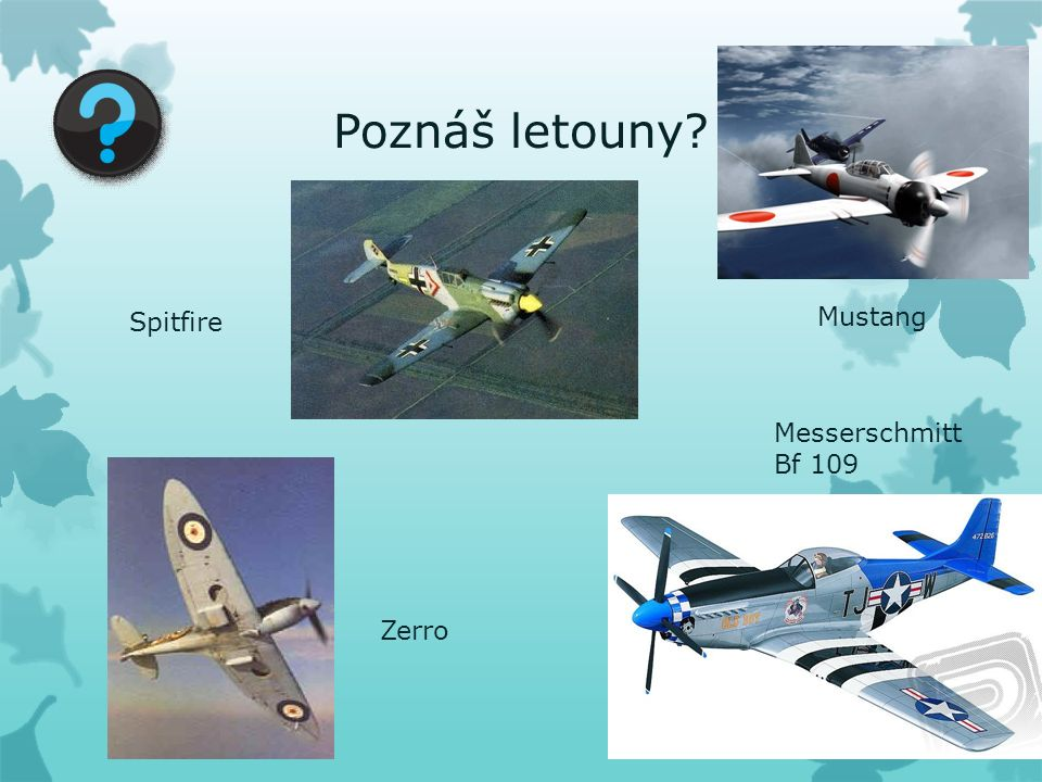 Poznáš letouny Messerschmitt Bf 109 Spitfire Zerro Mustang
