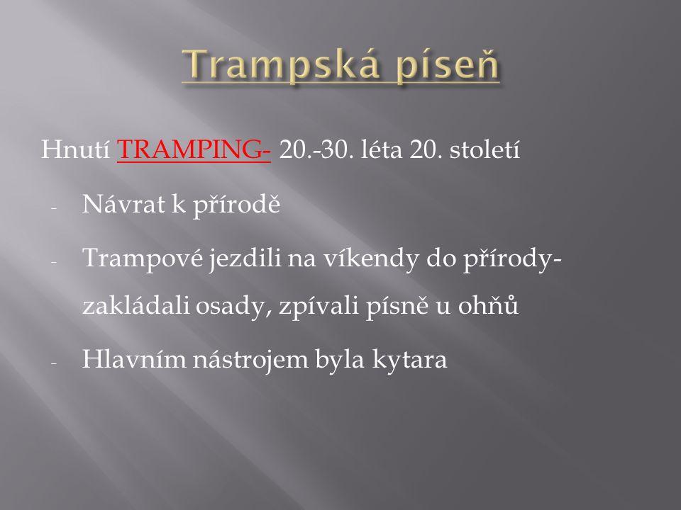  1929- první nahrávky trampské hudby na gramofonových deskách  2.