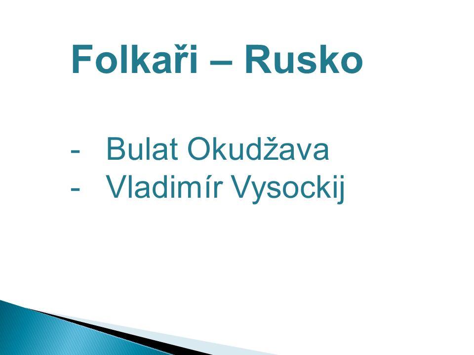 Folkaři – Rusko -Bulat Okudžava -Vladimír Vysockij