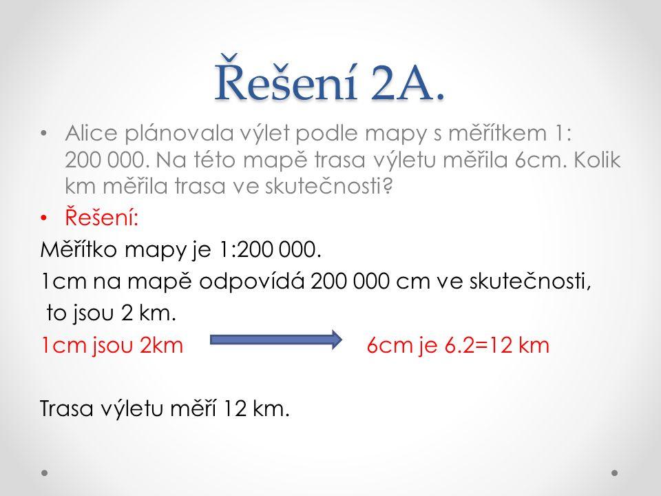 Řešení 2A. Alice plánovala výlet podle mapy s měřítkem 1: 200 000.