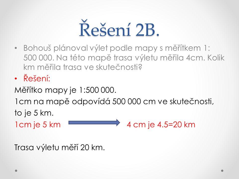 Řešení 2B. Bohouš plánoval výlet podle mapy s měřítkem 1: 500 000.