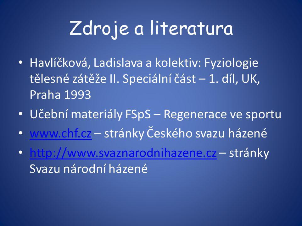 Zdroje a literatura Havlíčková, Ladislava a kolektiv: Fyziologie tělesné zátěže II.
