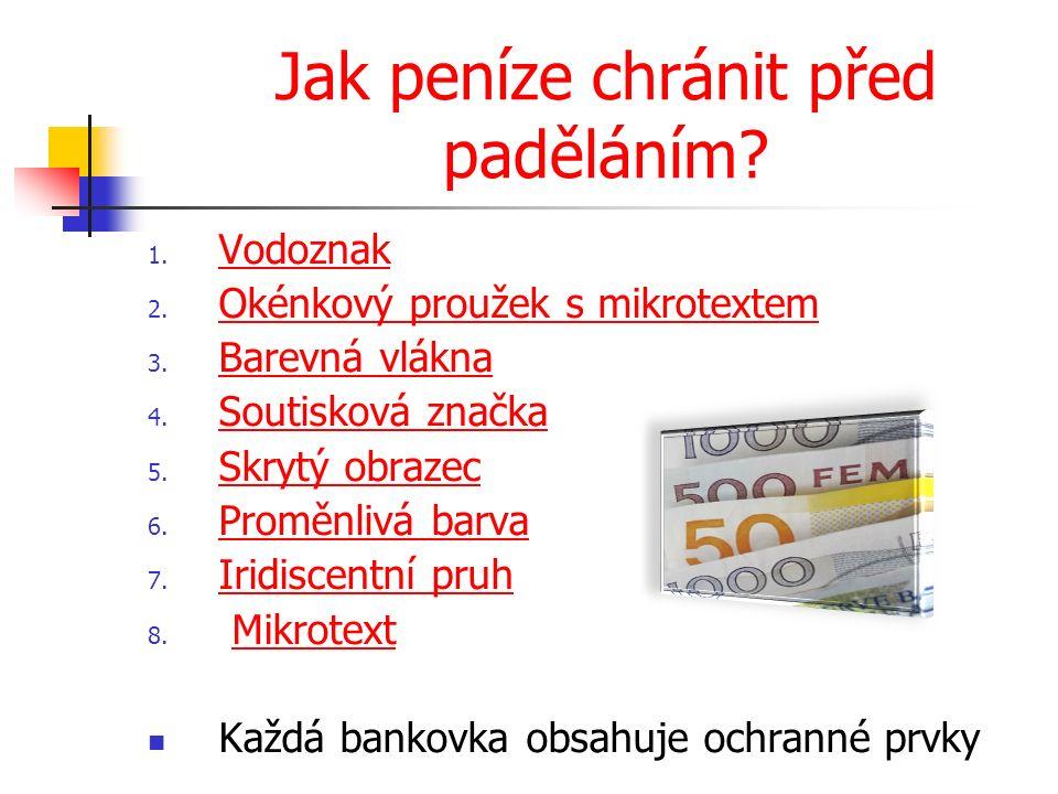 Jak peníze chránit před paděláním.1. Vodoznak Vodoznak 2.