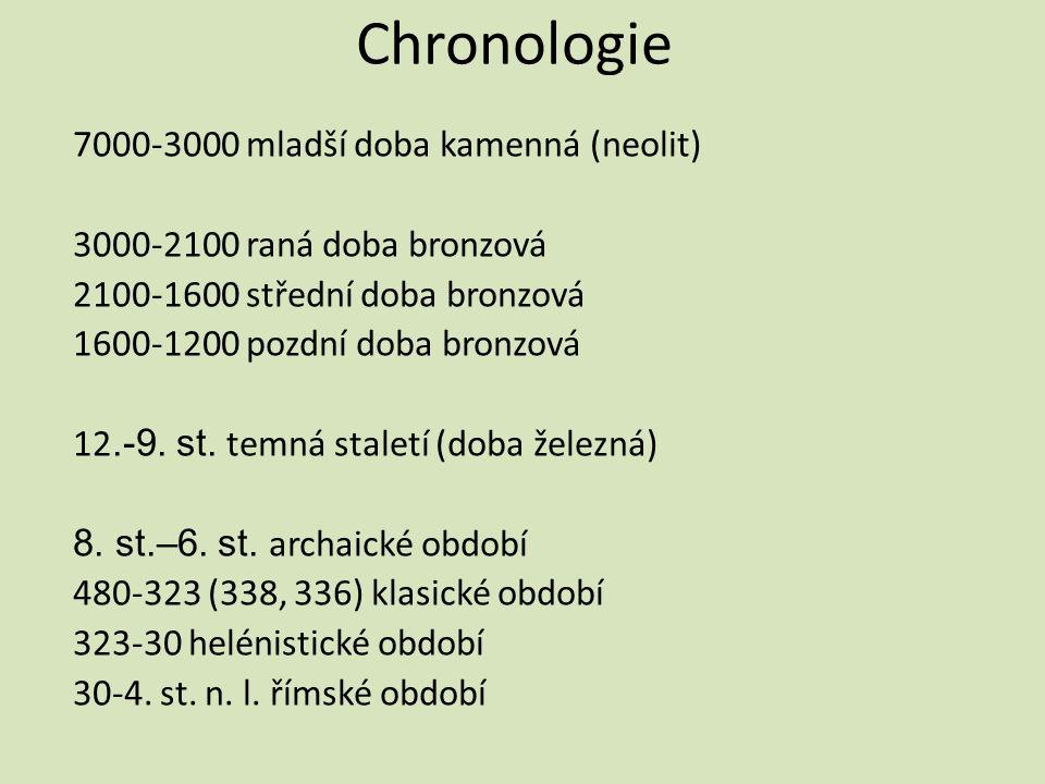 Chronologie 7000-3000 mladší doba kamenná (neolit) 3000-2100 raná doba bronzová 2100-1600 střední doba bronzová 1600-1200 pozdní doba bronzová 12.-9.
