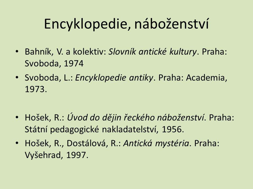 Encyklopedie, náboženství Bahník, V. a kolektiv: Slovník antické kultury.
