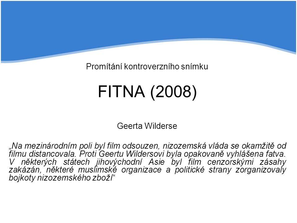 """Promítání kontroverzního snímku FITNA (2008) Geerta Wilderse """"Na mezinárodním poli byl film odsouzen, nizozemská vláda se okamžitě od filmu distancovala."""