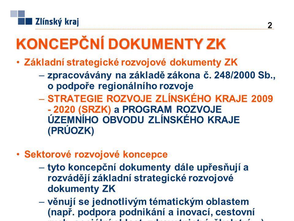 2 Základní strategické rozvojové dokumenty ZK –zpracovávány na základě zákona č.