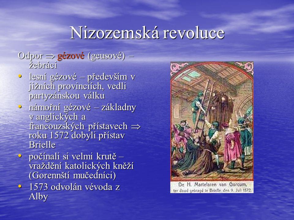 Nizozemská revoluce roku 1576 – vzpoura španělských žoldnéřů  vydrancovali Antverpy roku 1576 – vzpoura španělských žoldnéřů  vydrancovali Antverpy roku 1576 – vyhlášeno gentské smíření (gentská pacifikace)  dočasně sjednocen postup severních a jižních provincií proti Španělům  rozpory se záhy obnovily roku 1576 – vyhlášeno gentské smíření (gentská pacifikace)  dočasně sjednocen postup severních a jižních provincií proti Španělům  rozpory se záhy obnovily roku 1579 – vyhlášena Arraská unie - bezvýhradná oddanost Filipovi II.