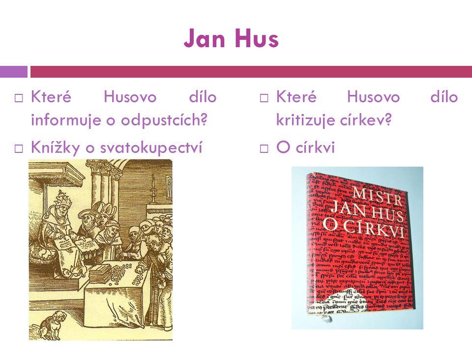 Jan Hus  Které Husovo dílo informuje o odpustcích.