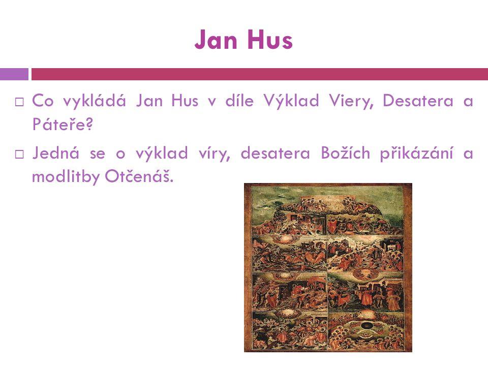 Jan Hus  Co vykládá Jan Hus v díle Výklad Viery, Desatera a Páteře.