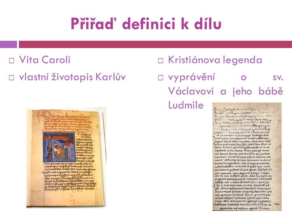 Doplň text Naší první kronikou s vysokou historickou i uměleckou hodnotou je...............................................................................................