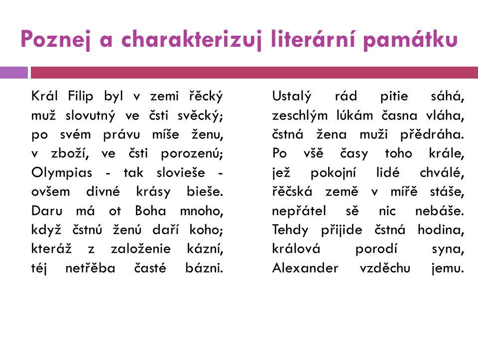 Poznej a charakterizuj literární památku  Alexandreis  předpokládaná doba vzniku přelom13.-14.