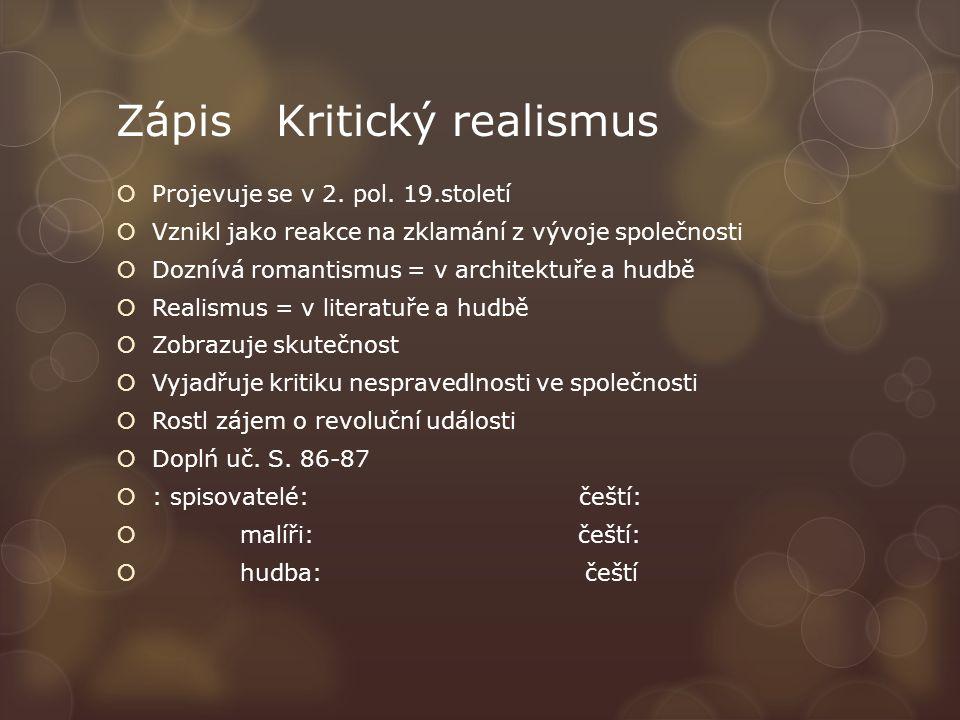Zápis Kritický realismus  Projevuje se v 2. pol.