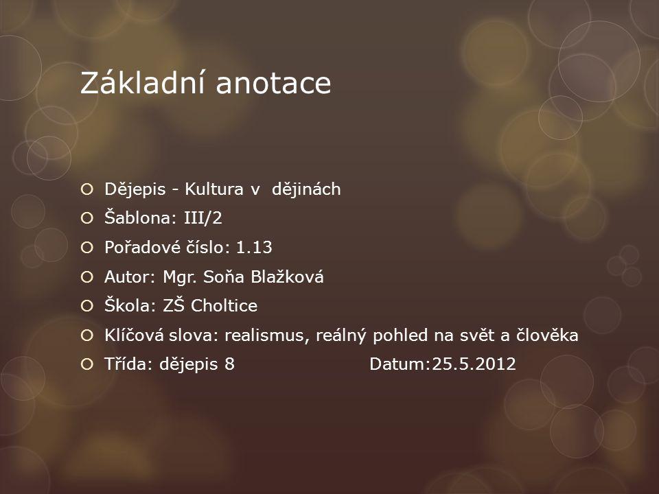Základní anotace  Dějepis - Kultura v dějinách  Šablona: III/2  Pořadové číslo: 1.13  Autor: Mgr.
