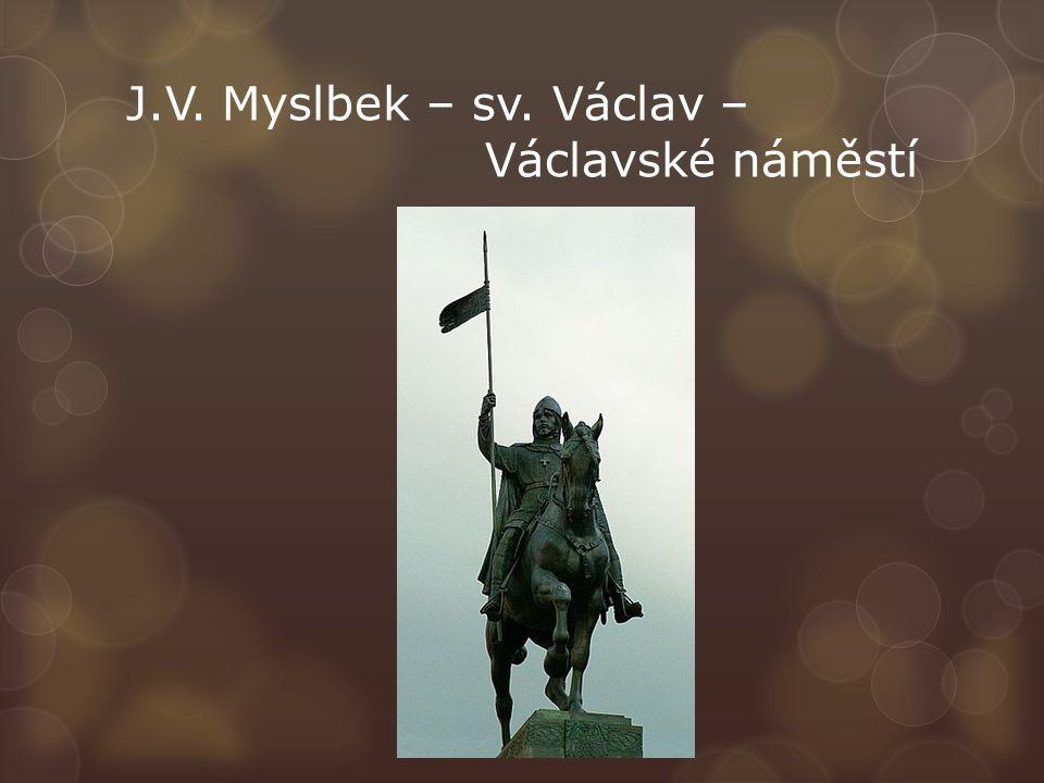 J.V. Myslbek – sv. Václav – Václavské náměstí