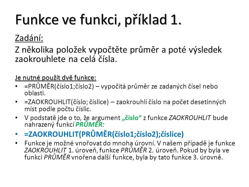Funkce ve funkci, příklad 1.
