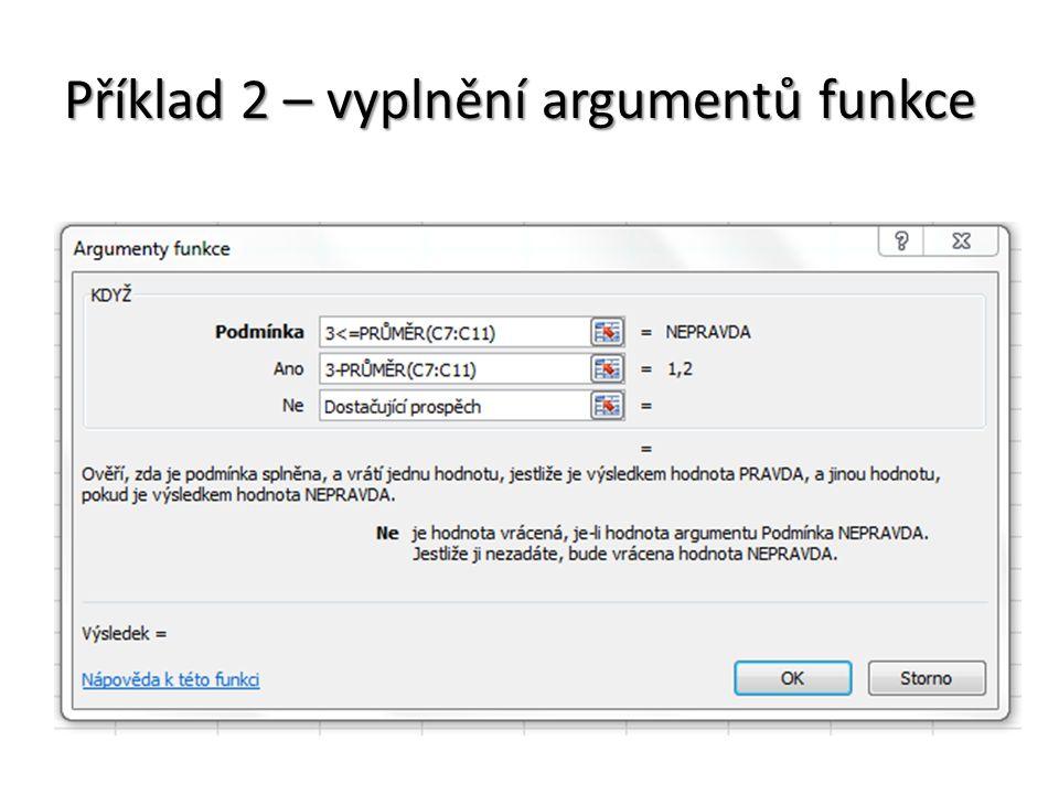 Příklad 2 – vyplnění argumentů ručně Zpravidla je lepší použít takovýto jednoznačný zápis, než využívat vnořené podprůvodce, kde může docházet k chybám.