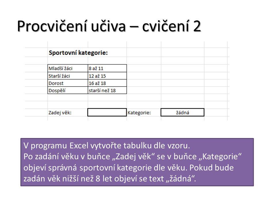 Procvičení učiva – cvičení 2 V programu Excel vytvořte tabulku dle vzoru.