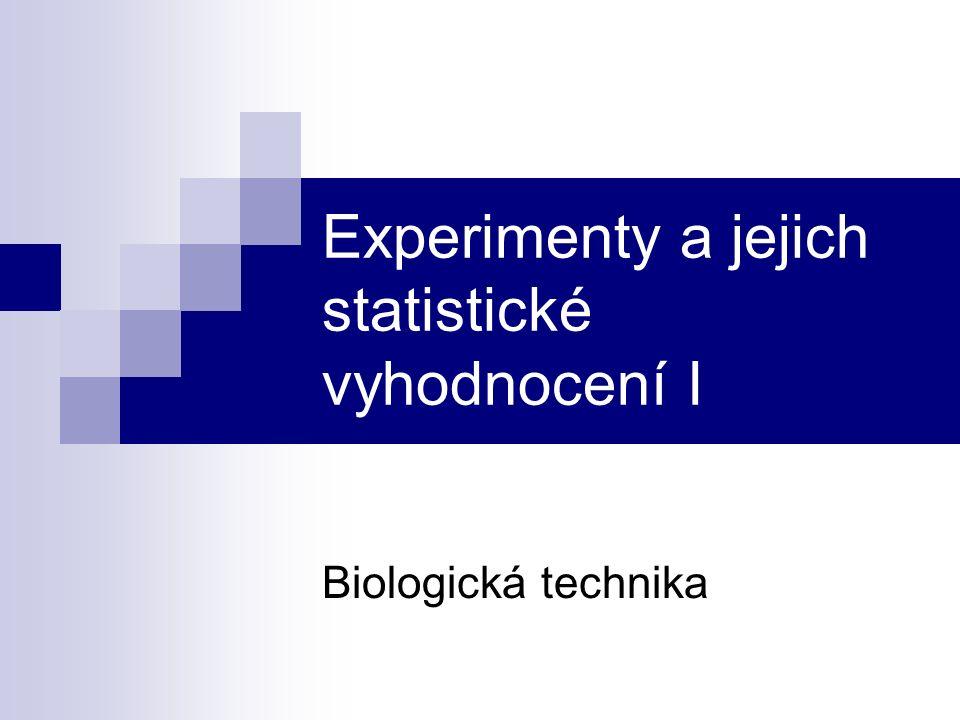 Experimenty a jejich statistické vyhodnocení I Biologická technika