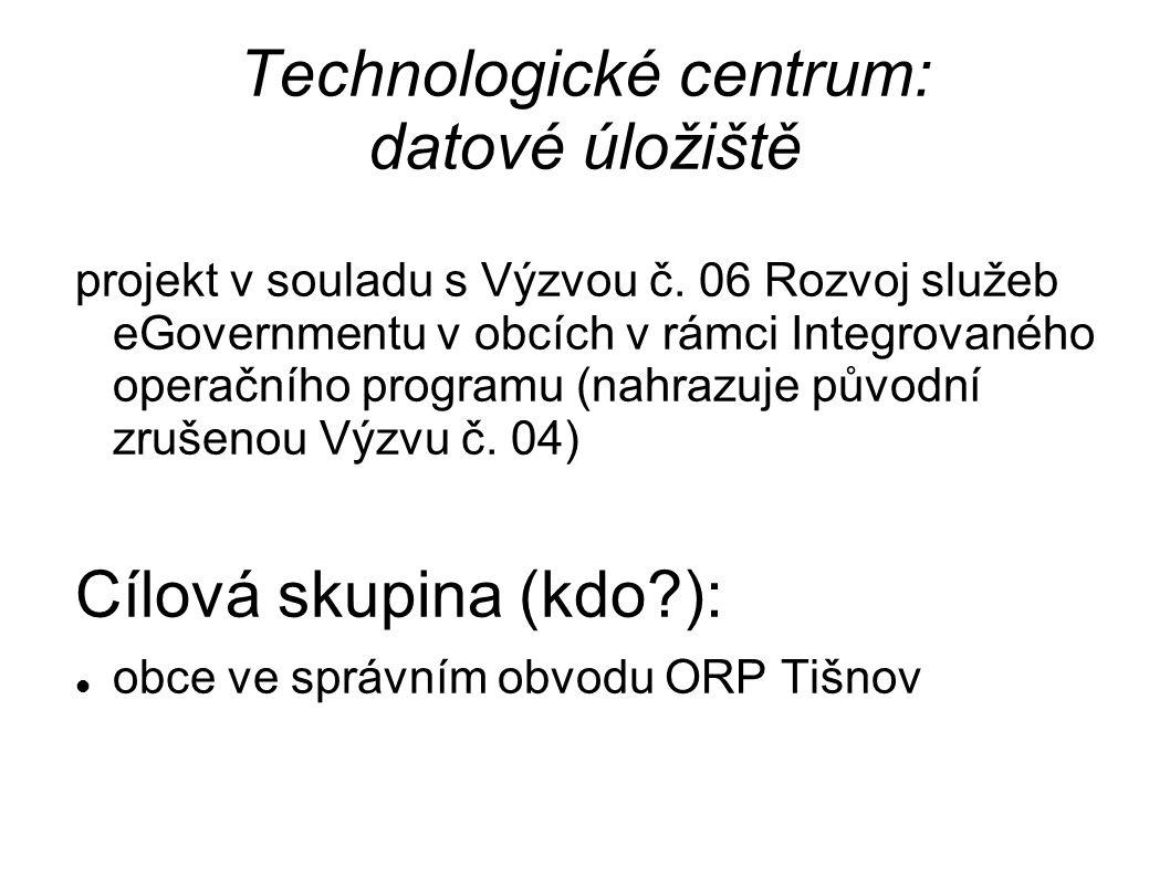 Technologické centrum: datové úložiště projekt v souladu s Výzvou č.
