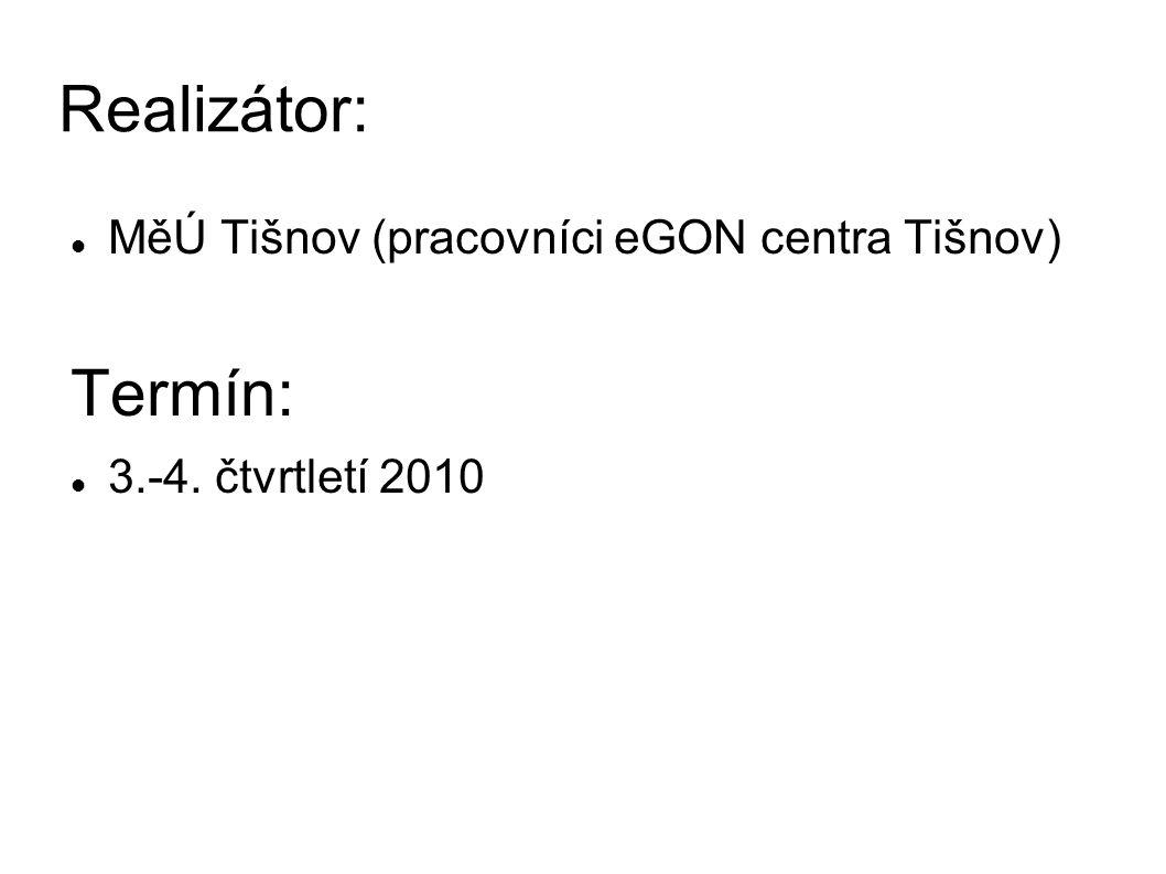 Realizátor: MěÚ Tišnov (pracovníci eGON centra Tišnov) Termín: 3.-4. čtvrtletí 2010