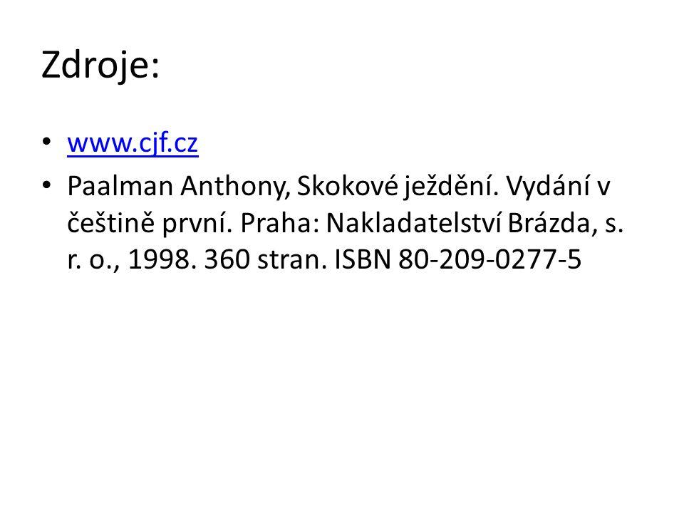 Zdroje: www.cjf.cz Paalman Anthony, Skokové ježdění.