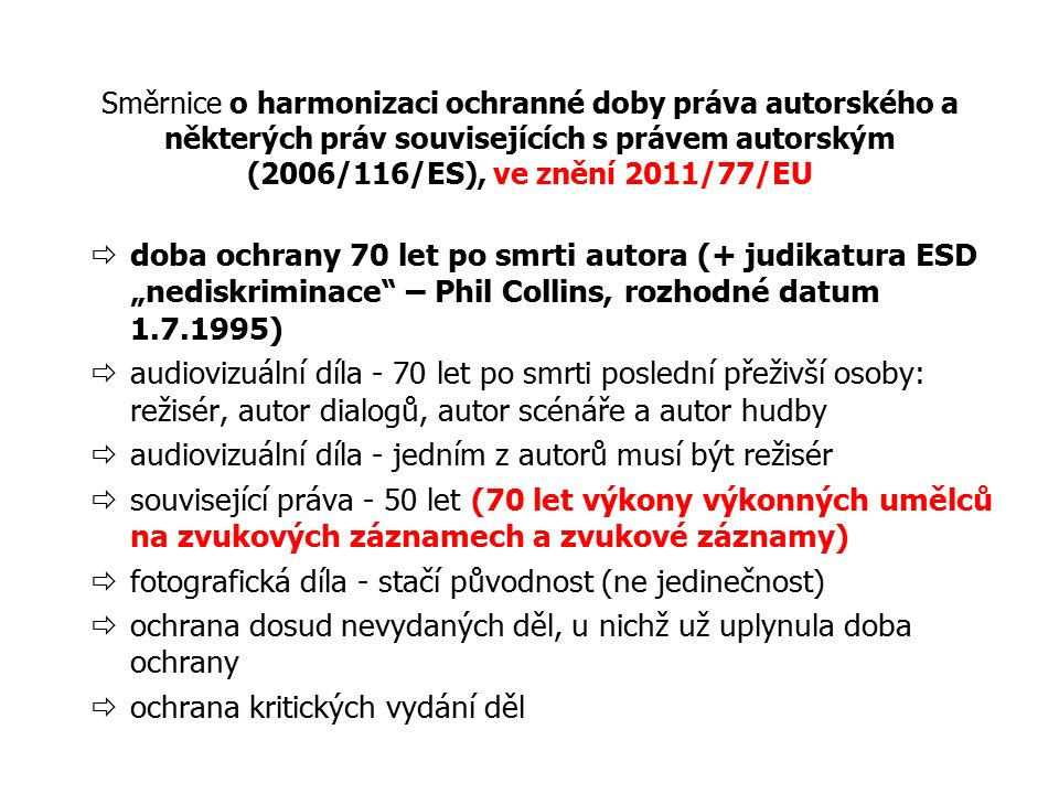 Směrnice o harmonizaci ochranné doby práva autorského a některých práv souvisejících s právem autorským (2006/116/ES), ve znění 2011/77/EU  doba ochr