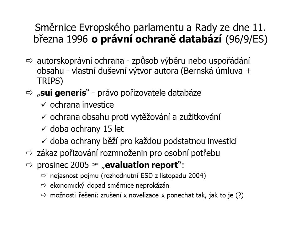 Směrnice Evropského parlamentu a Rady ze dne 11. března 1996 o právní ochraně databází (96/9/ES)  autorskoprávní ochrana - způsob výběru nebo uspořád