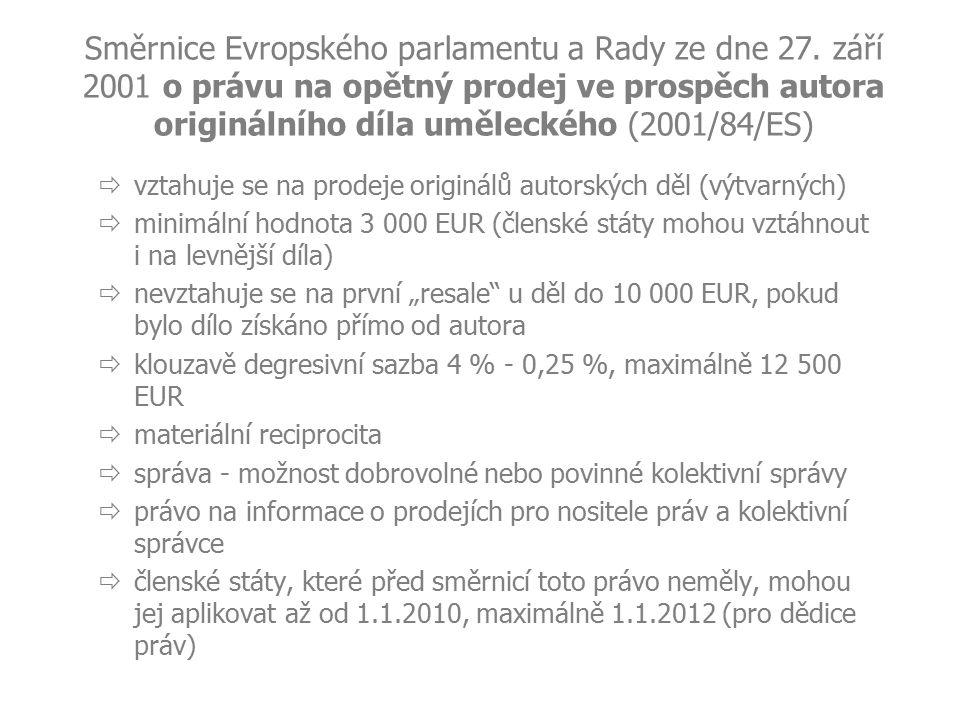 Směrnice Evropského parlamentu a Rady ze dne 27. září 2001 o právu na opětný prodej ve prospěch autora originálního díla uměleckého (2001/84/ES)  vzt