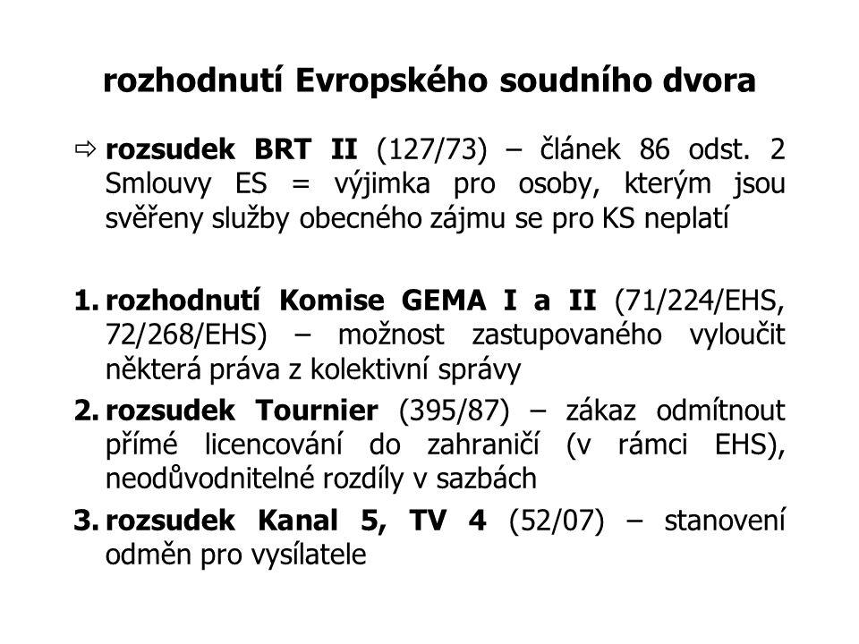rozhodnutí Evropského soudního dvora  rozsudek BRT II (127/73) – článek 86 odst. 2 Smlouvy ES = výjimka pro osoby, kterým jsou svěřeny služby obecnéh