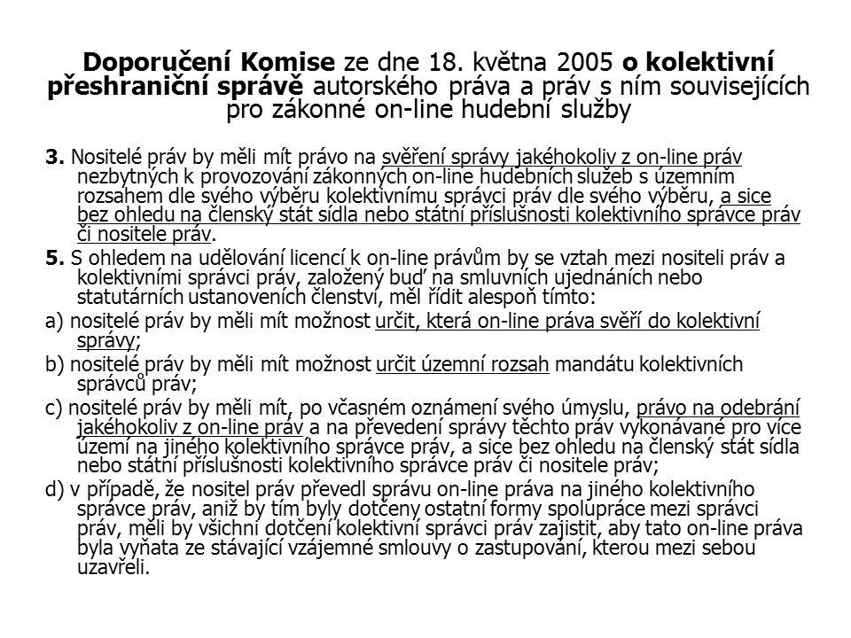 Doporučení Komise ze dne 18. května 2005 o kolektivní přeshraniční správě autorského práva a práv s ním souvisejících pro zákonné on-line hudební služ