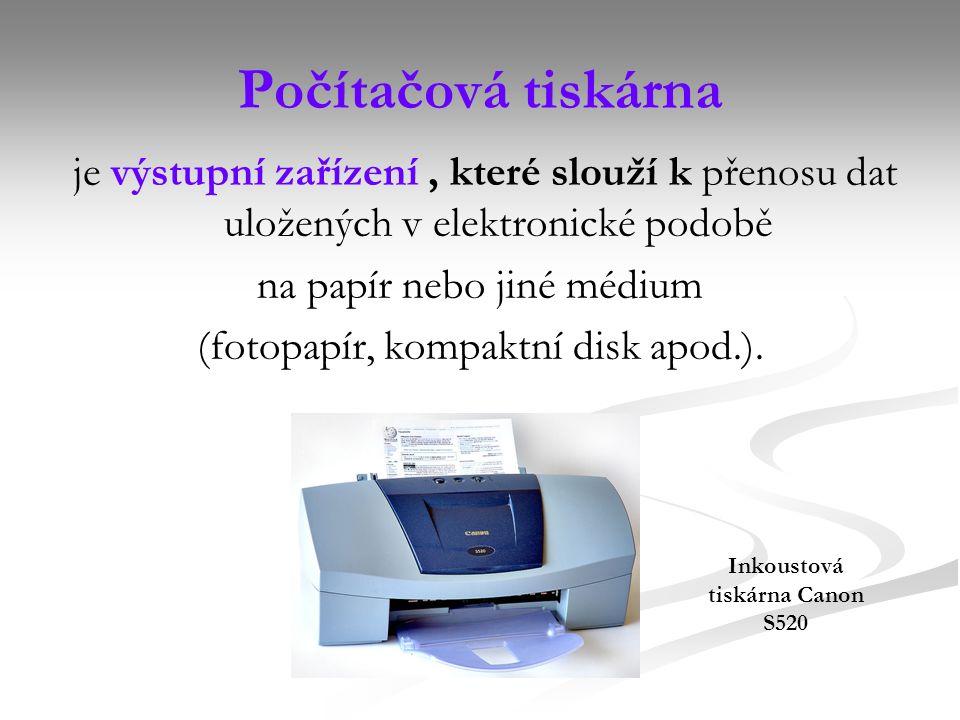 Počítačová tiskárna je výstupní zařízení, které slouží k přenosu dat uložených v elektronické podobě na papír nebo jiné médium (fotopapír, kompaktní disk apod.).