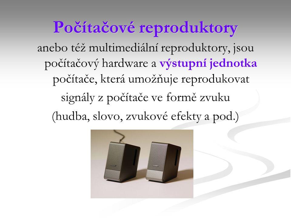 Počítačové reproduktory anebo též multimediální reproduktory, jsou počítačový hardware a výstupní jednotka počítače, která umožňuje reprodukovat signály z počítače ve formě zvuku (hudba, slovo, zvukové efekty a pod.)