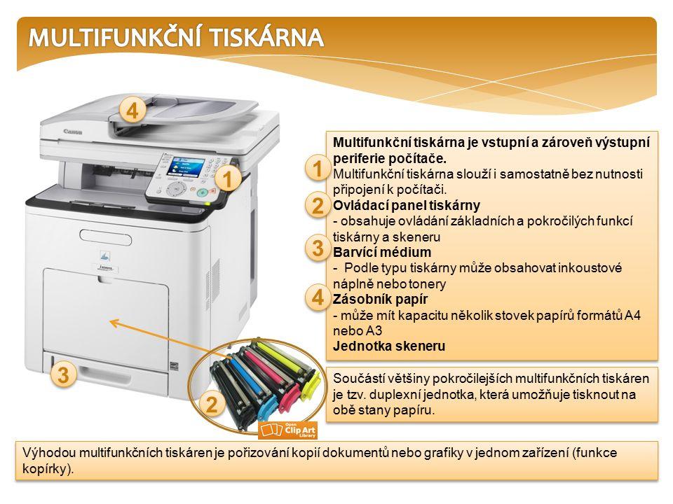 Multifunkční tiskárna je vstupní a zároveň výstupní periferie počítače.