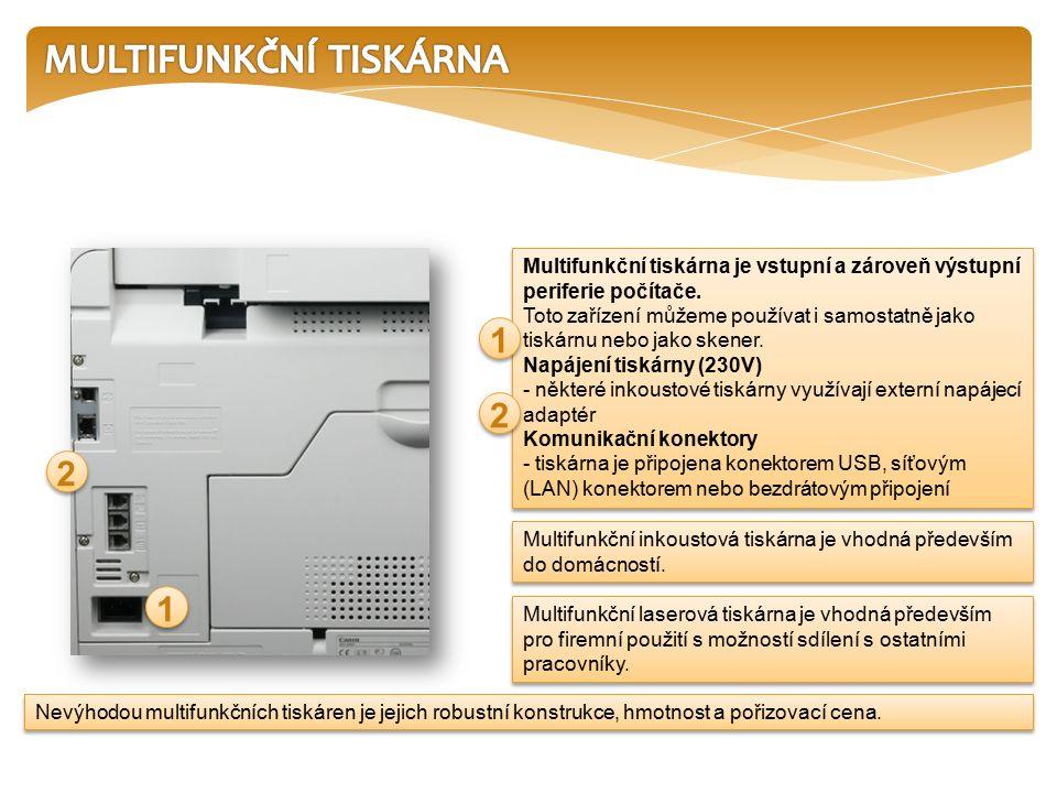 Nevýhodou multifunkčních tiskáren je jejich robustní konstrukce, hmotnost a pořizovací cena.