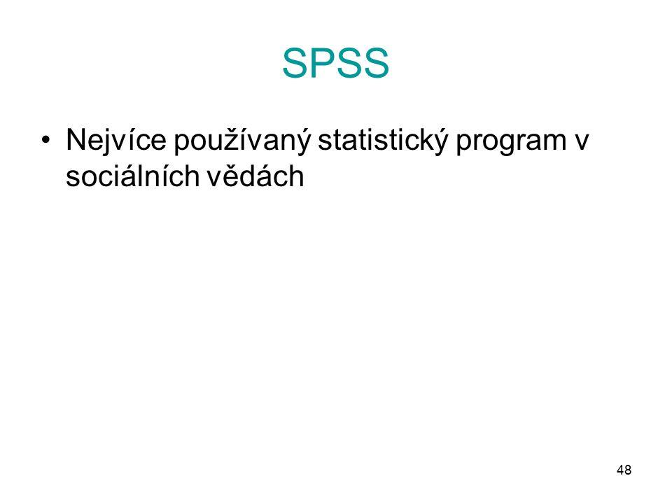 48 SPSS Nejvíce používaný statistický program v sociálních vědách