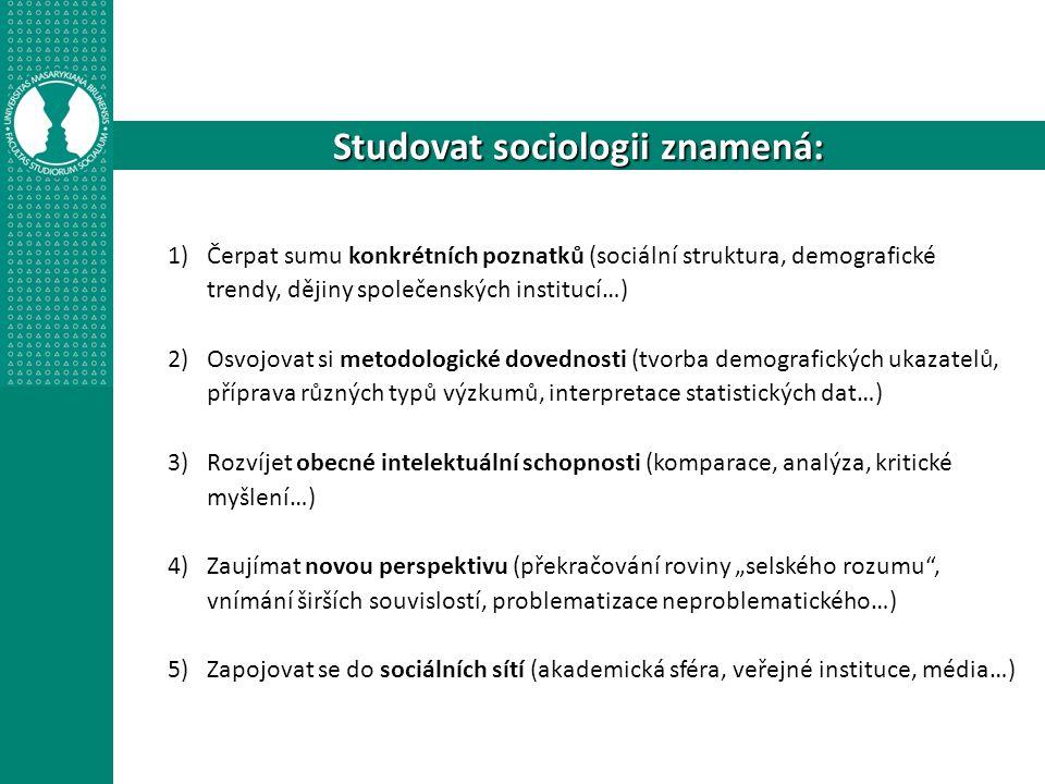 Co s vystudovanou sociologií.