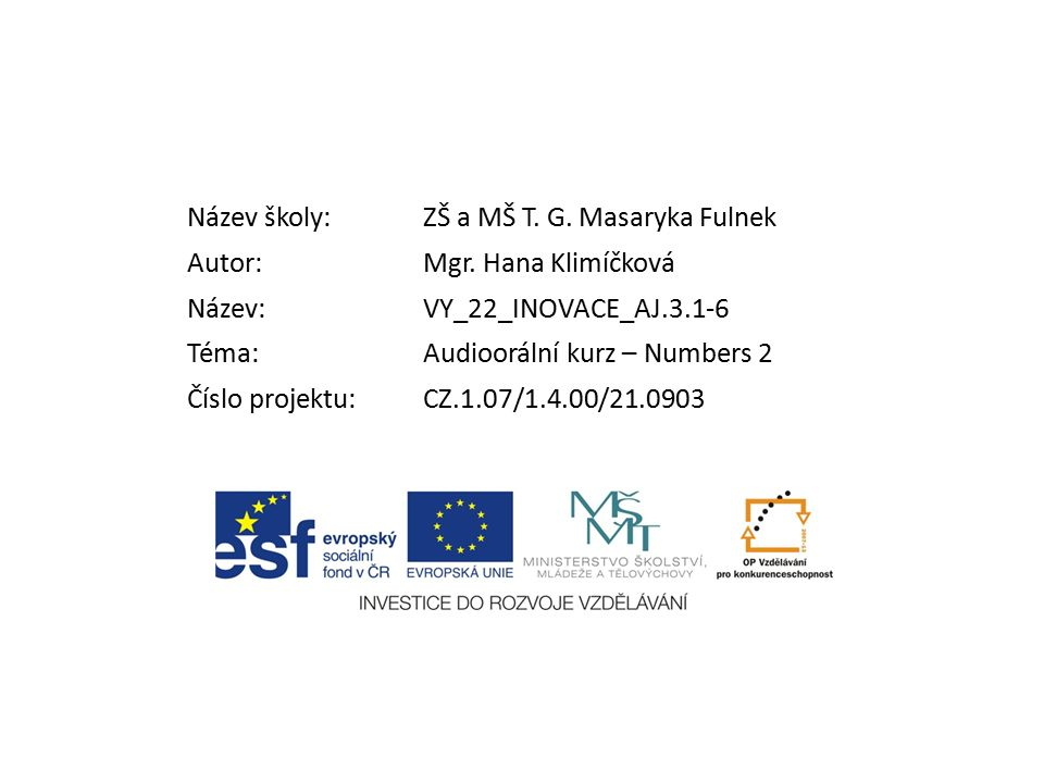 Název školy:ZŠ a MŠ T. G. Masaryka Fulnek Autor:Mgr.