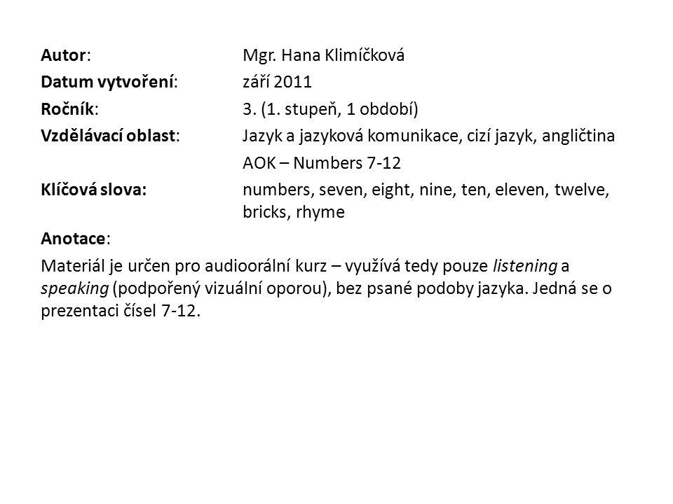 Autor:Mgr.Hana Klimíčková Datum vytvoření:září 2011 Ročník:3.
