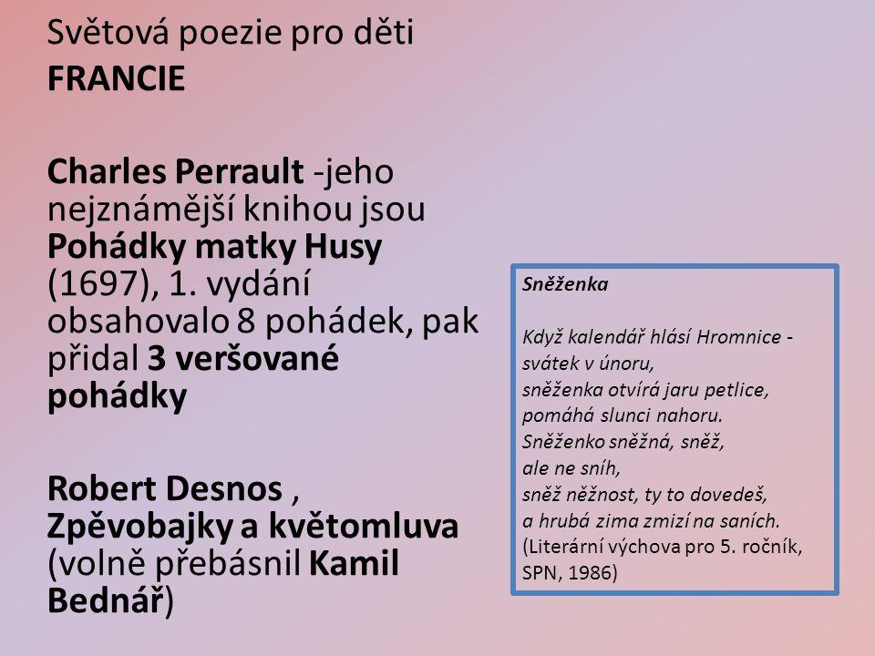 Světová poezie pro děti FRANCIE Charles Perrault -jeho nejznámější knihou jsou Pohádky matky Husy (1697), 1.